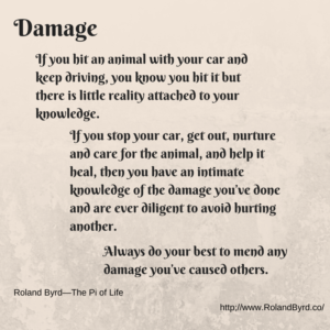 Always do your best to undo damage you've caused.