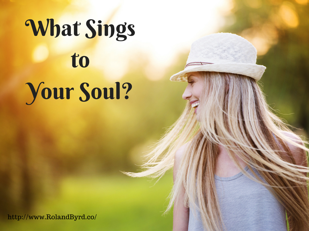 What Sings to Your Soul?