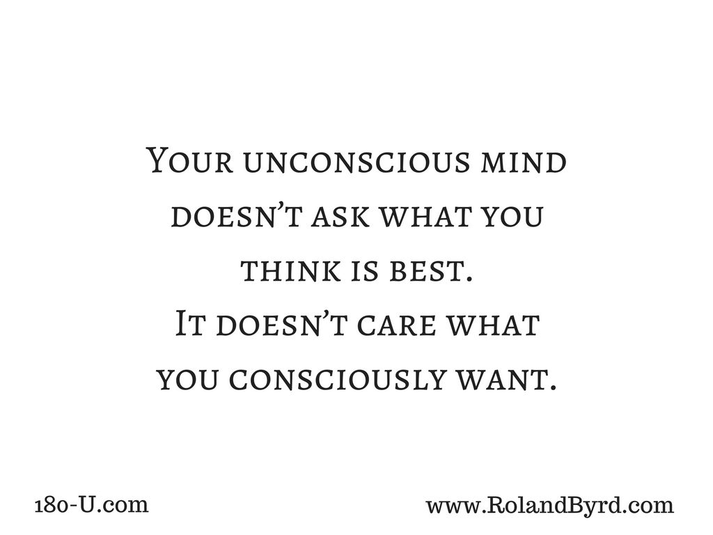 Your Subconscious Mind Doesn't Care What You Want