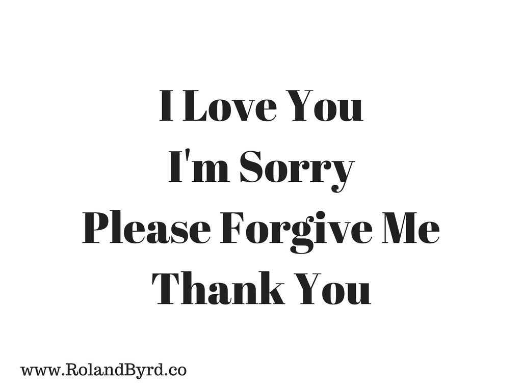 I love you, I'm sorry, Please forgive me, Thank you