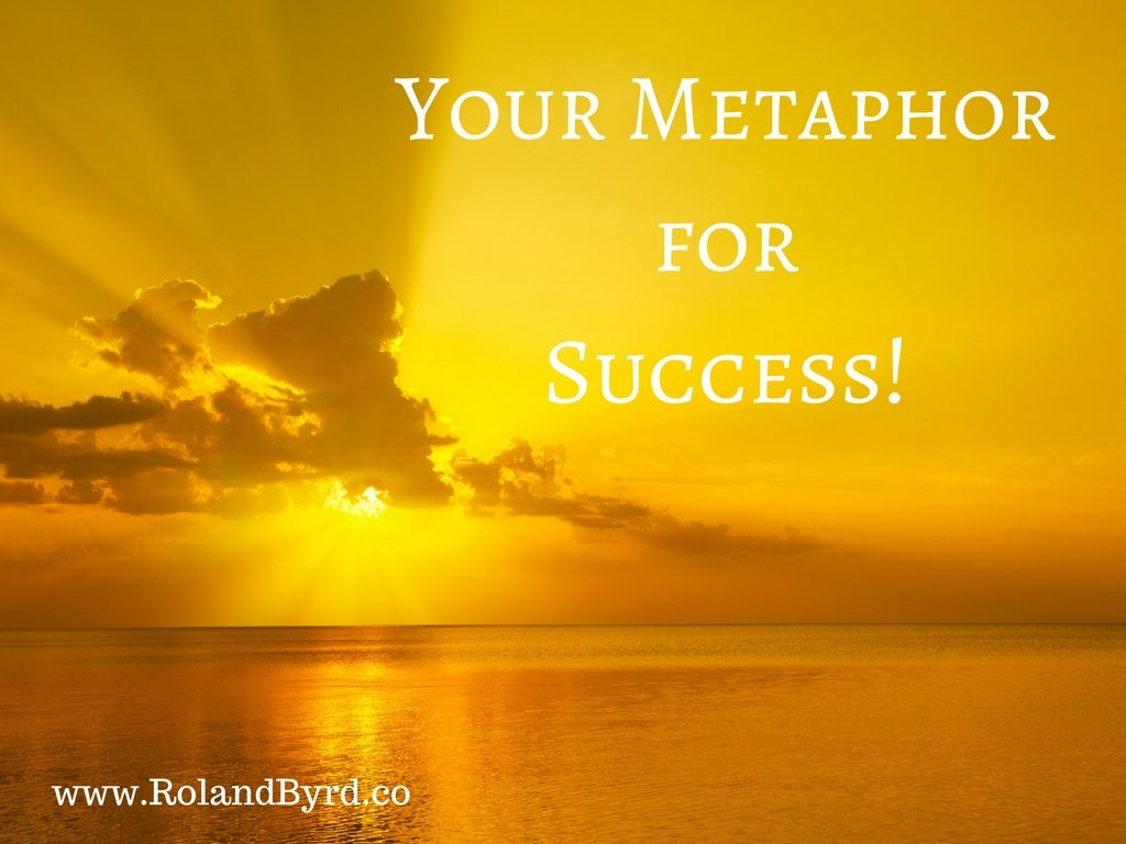 Your Metaphor for Success